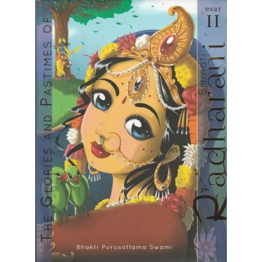 The Glories and Pastimes of Srimati Radharani Part II